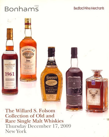 (Auction Catalog) The Willard S. Folsom Collection of Old & Rare Single Malt Whiskies. [2009].