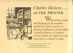 Charles Dickens on The Printer. 140 copies of this keepsake were printed for the members of The Roxburghe Club by Jeff Craemer at the Mt. Tam Press, December, 1988.