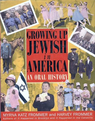 Growing Up Jewish in America. By Myrna & Harvey Frommer. [1995].
