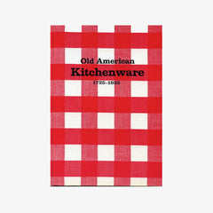 Old American Kitchenware, 1725 - 1925.  [1970]