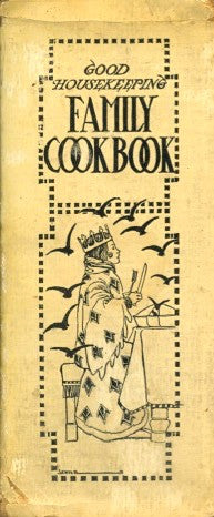Good Housekeeping Family Cookbook.  [1905].