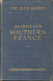 (Travel)  Muirhead's Southern France. Edited by Findlay Muirhead & Marcel Monmarché.  [1926].