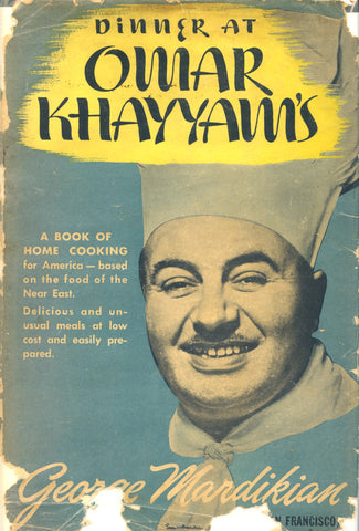 Dinner at Omar Khayyam's.  By George Mardikian.  [1944].