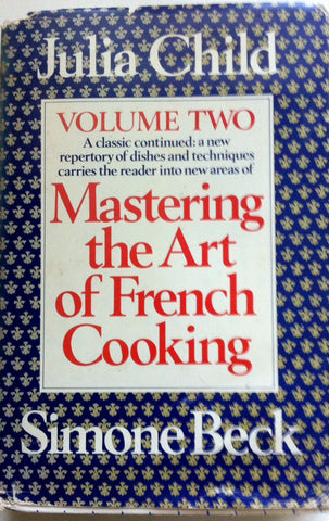 (Julia Child)  Mastering the Art of French Cooking.  Volume Two.  By Julia Child and Simone Beck.  [1970].