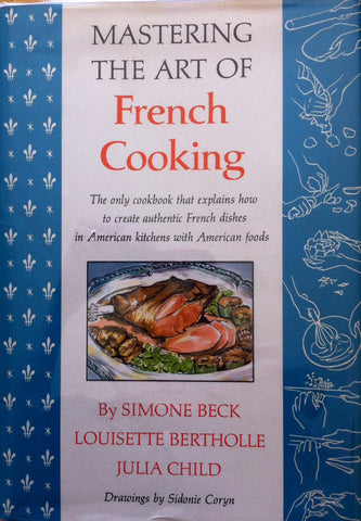 (Julia Child)  Mastering the Art of French Cooking.  By Julia Child, Louisette Bertholle, Simone Beck.  [1968].