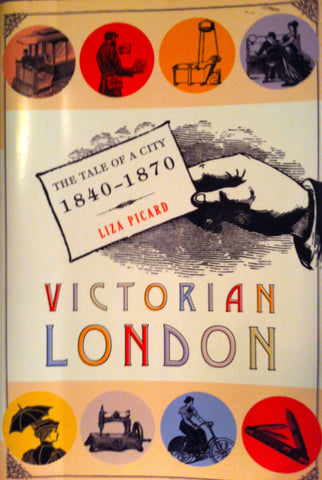 Victorian London.  By Liza Picard.  [2005].