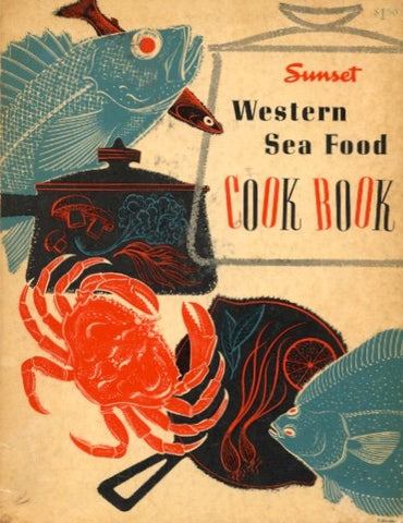 Sunset Western Sea Food Cook Book.  [1954].