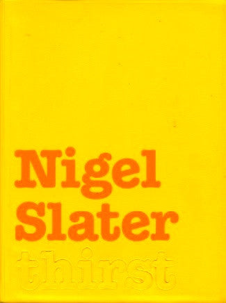 thirst.  By Nigel Slater.  [2002].
