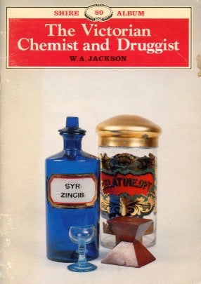 The Victorian Chemist and Druggist.  By W. A. Jackson.  [1984].