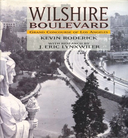 Wilshire Boulevard.  By Kevin Roderick.  [2005].