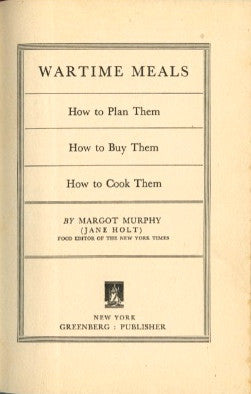 (WWII)  Wartime Meals.  By Margot Murphy.  [1942].