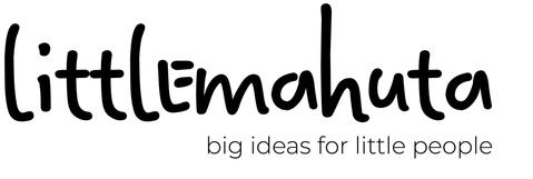 Littlemahuta | Big ideas for little people