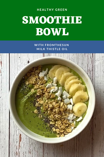 Healthy Green Smoothie Bowl with Milk Thistle Oil