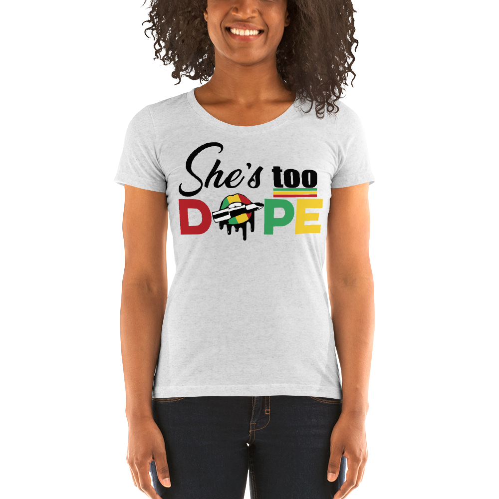 Vibe Luck She's Too Dope Ladies' Short Sleeve Fitted T-shirt