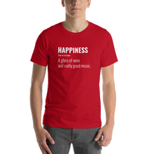 Load image into Gallery viewer, Vibe Luck Happiness A Glass of Wine And Music Short-Sleeve Unisex T-Shirt