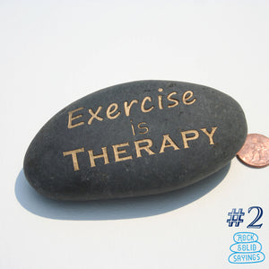 Exercise is Therapy - Deeply Engraved Natural Stone