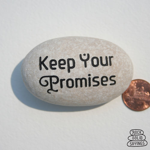 Keep Your Promises - Deeply Engraved Natural Stone