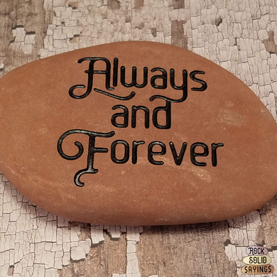Always and Forever - Deeply Engraved Natural Stone