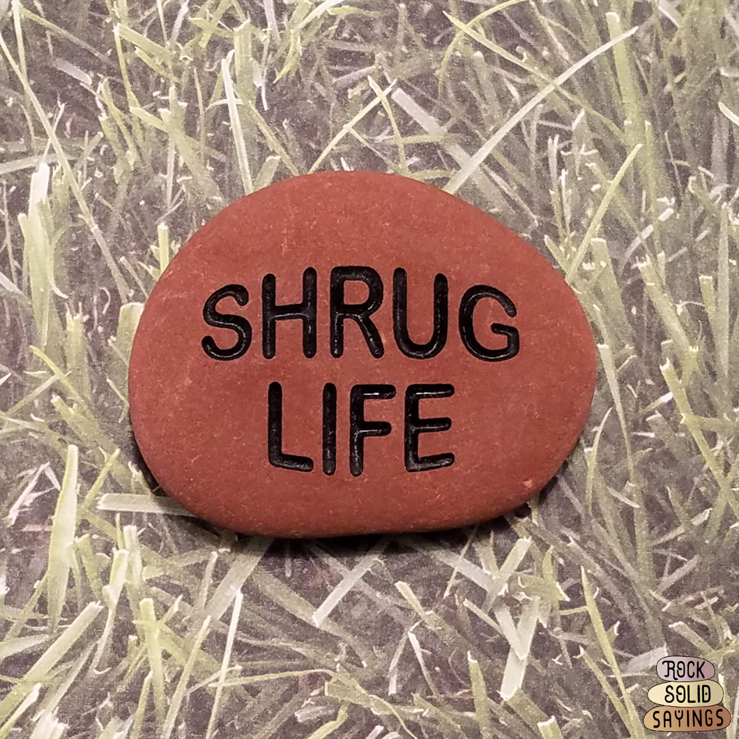 SHRUG LIFE - Deeply Engraved Natural Stone