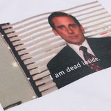 "THE OFFICE - Michael Scott ""I am dead inside"" T-Shirt!"