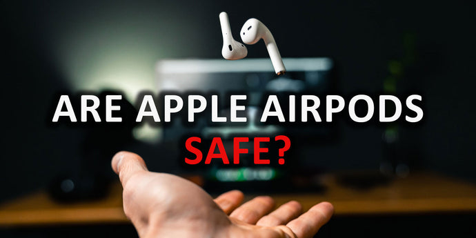 Are Apple AirPods Safe? See What Our Apple AirPods Radiation Test Reveals