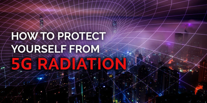 How to Protect Yourself from 5G Radiation (With 20+ Action Steps and Tools)
