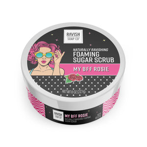 My BFF Rosie Foaming Sugar Scrub Ravish Soap Company