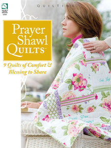 Annie's Quilting: Prayer Shawl Quilts Softcover Book