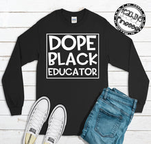 Load image into Gallery viewer, Dope Black Educator Long Sleeve