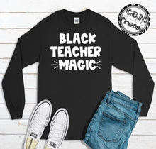 Load image into Gallery viewer, Black Teacher Magic Long Sleeve