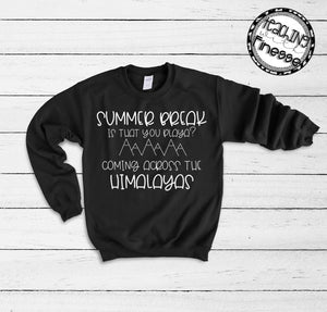 Summer Break is That You? Sweatshirt