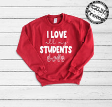 Load image into Gallery viewer, I Love All My Students Sweatshirt