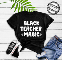 Load image into Gallery viewer, Black Teacher Magic (white)