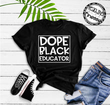 Load image into Gallery viewer, Dope Black Educator Short Sleeve