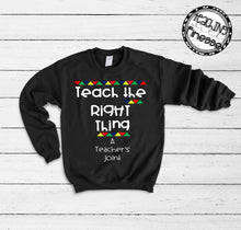 Load image into Gallery viewer, Teach the Right Thing Sweatshirt