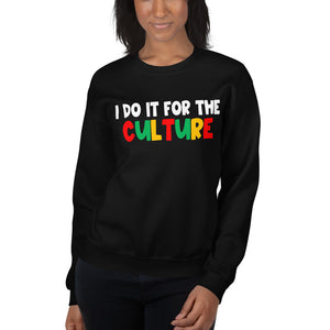 I Do It For The Culture Sweatshirt