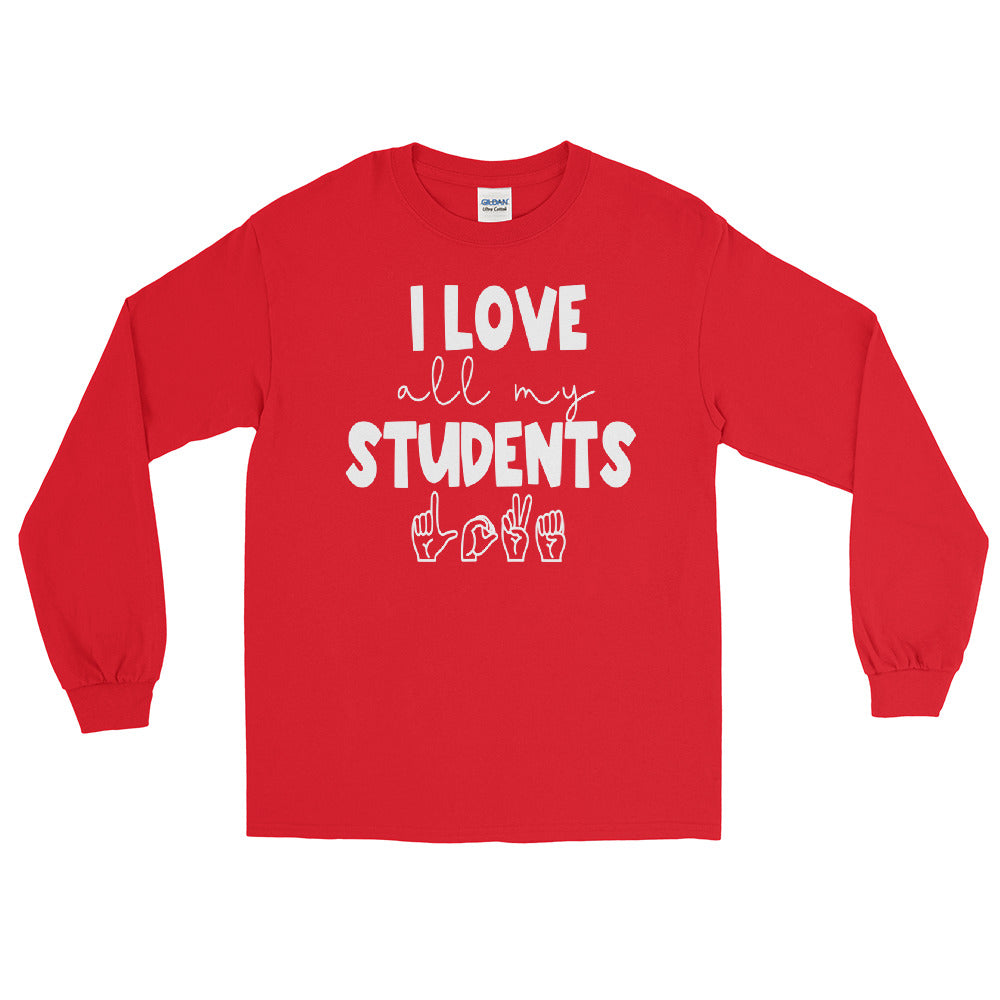 I Love All My Students Long Sleeve