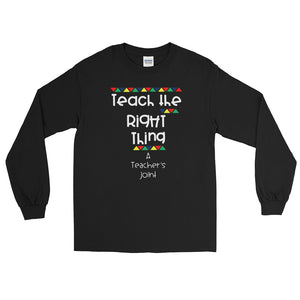 Teach the Right Thing Long Sleeve