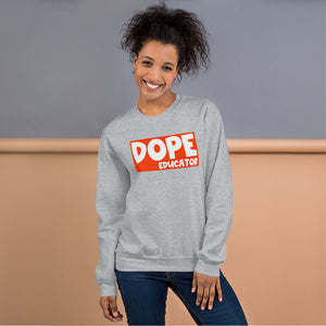 Dope Educator Sweatshirt