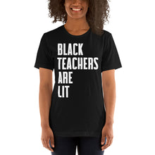 Load image into Gallery viewer, Black Teachers are Lit