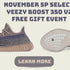 "November SP Select Yeezy Boost 350 V2 ""Fade"" Free Gift Event"