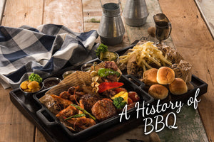 A History of BBQ: Then & Now