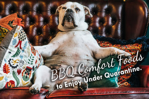 BBQ Comfort Foods to Enjoy Under Quarantine