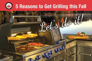 5 Reasons to Get Grilling this Fall