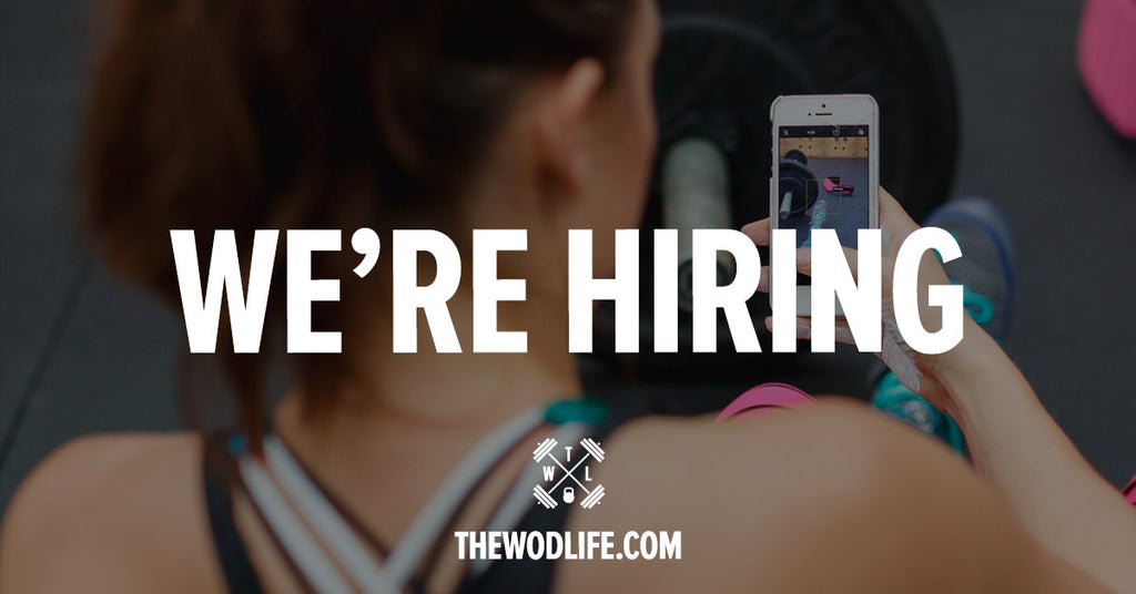 WE'RE HIRING AT THE WOD LIFE