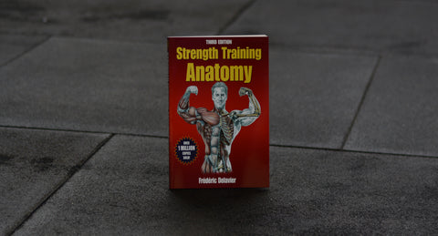Strength Training Anatomy 3rd Ed.