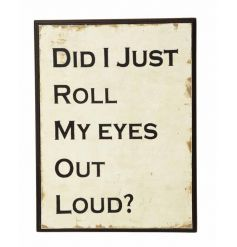 Roll My Eyes Wooden Sign