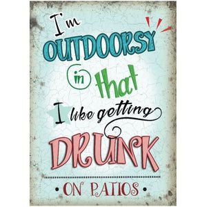Funny Outdoorsy Drunk Metal sign