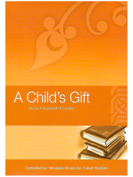 A Child's Gift (Paperback) - Islamic Impressions