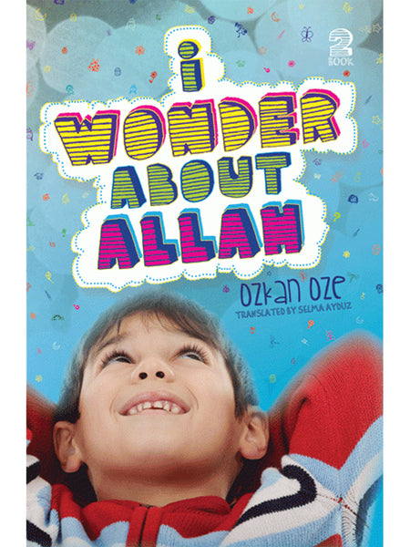 I Wonder About Allah (Part 2) By Ozkan Oze - Islamic Impressions